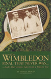 item 044: THE WIMBLEDON FINAL THAT NEVER WAS�And Other Tennis Tales from a Bygone Era